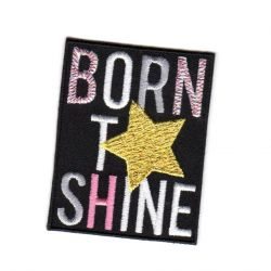 Ecusson Thermocollant Ado Born To Shine 4,50 x 6 cm